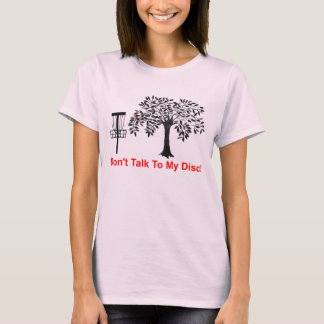 Don't Talk To My Disc T-Shirt