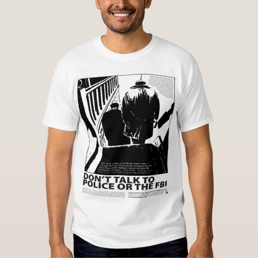Dont Talk To The Police T-Shirt