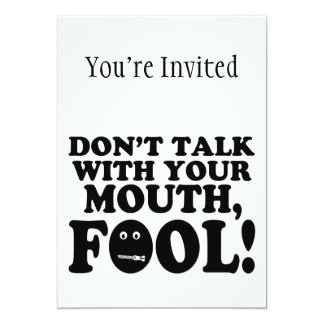 Don't Talk With Your Mouth Fool Card