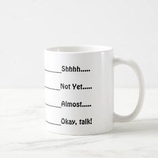 Don't Talk Yet coffee mug