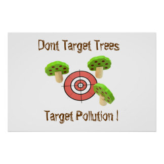 Dont Target Trees, Target Pollution Poster