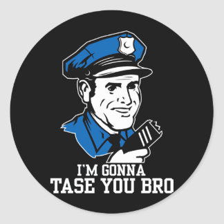 Don't Tase Me Bro Sticker