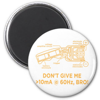 Don't Tase Me with Science Bro Magnet