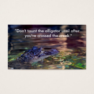 """Don't taunt the alligator Business Card"