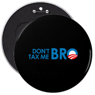 DONT TAX ME BRO BUTTON
