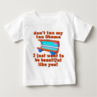 Don't Tax My Tan Obama Obamacare Baby T-Shirt