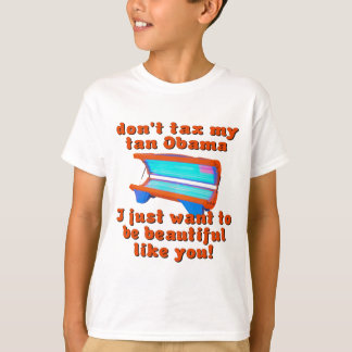 Don't Tax My Tan Obama Obamacare T-Shirt