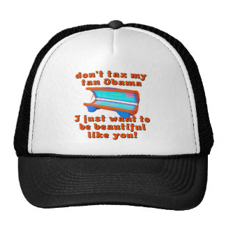 Don't Tax My Tan Obama Obamacare Trucker Hat