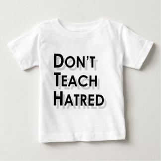 Don't Teach Hatred Baby T-Shirt