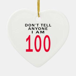 Don't Tell Anyone I Am 100 Christmas Ornament