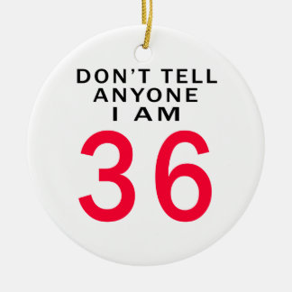 Don't Tell Anyone I Am 36 Double-Sided Ceramic Round Christmas Ornament