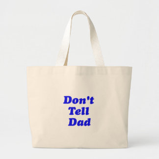 don't tell dad bags