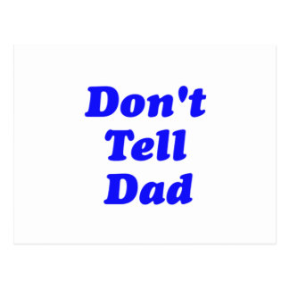 don't tell dad postcard