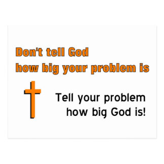 Don't tell God how big your problem is Postcard