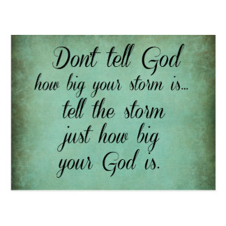 Don't Tell God How Big your Storm Is Quote Postcard
