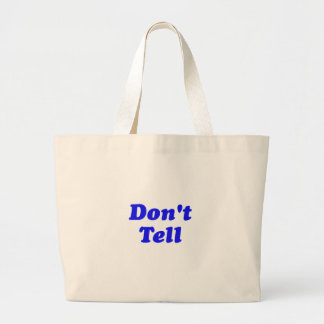 don't tell large tote bag