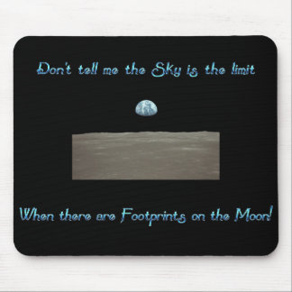 Don't Tell Me the Sky is the Limit Mouse Pad