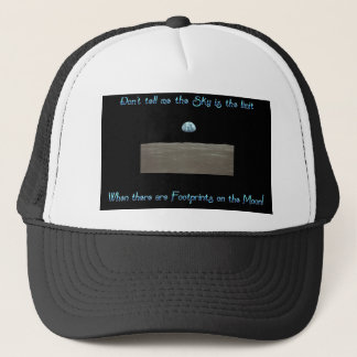 Don't Tell Me the Sky is the Limit Trucker Hat