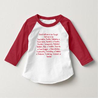 Don't tell me to be tough... T-Shirt