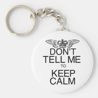 Don't Tell Me to Keep Calm Basic Round Button Keychain