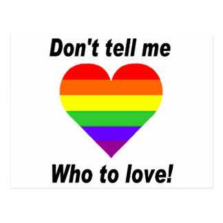 Don't Tell Me Who To Love! Postcard