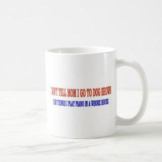 DONT TELL MOM COFFEE MUG