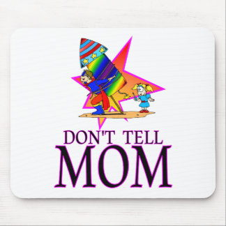 Don't tell MOM firework Mouse Pad