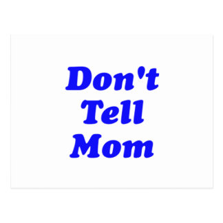 don't tell mom post card