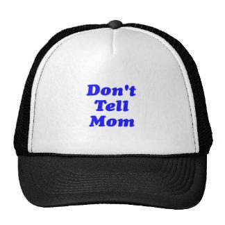 don't tell mom trucker hat
