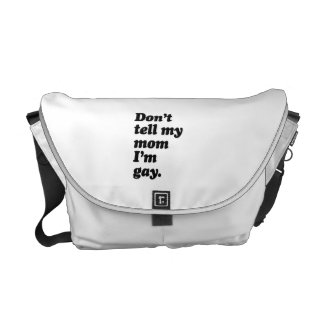 DON'T TELL MY MOM I'M GAY -.png Messenger Bags