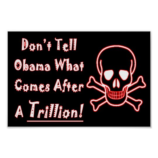 Don't Tell Obama What Comes After A Trillion! Poster