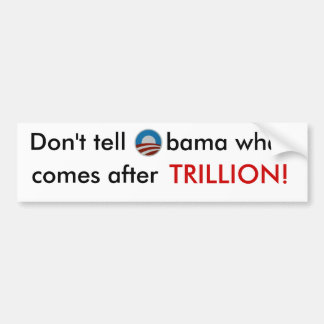 Don't tell Obama what comes after trillion sticker
