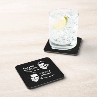 DON'T TELL THE GIPPER THAT HE'S A FLIPPER.png Drink Coaster
