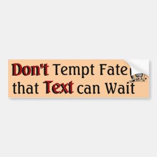 Don't Tempt Fate 3 Bumper Sticker