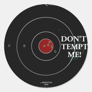 DON'T TEMPT ME ROUND STICKER