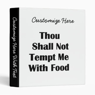 Don't Tempt Me With Food 3 Ring Binder