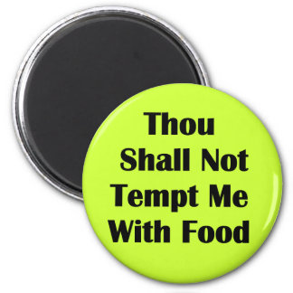 Don't Tempt Me With Food Magnet