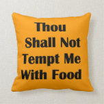 Don't Tempt Me With Food Pillows