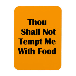 Don't Tempt Me With Food Rectangular Magnets