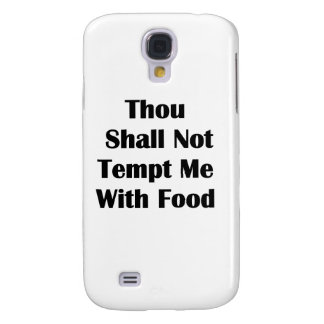 Don't Tempt Me With Food Samsung Galaxy S4 Case