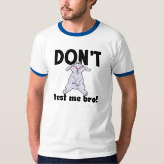 Don't test me bro tee shirt