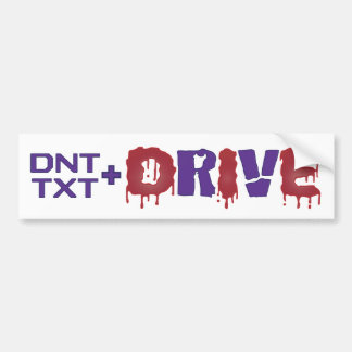 Don't Text and Die Bumper Sticker