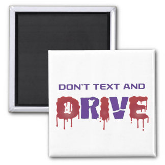 Don't Text and Drive 2 Inch Square Magnet