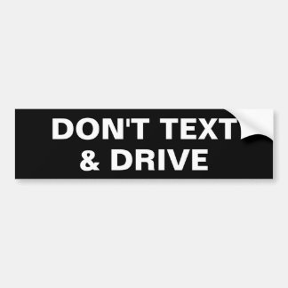 Don't Text and Drive Black White Simple Wording Car Bumper Sticker