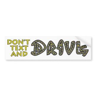 Don't Text and Drive Bumper Sticker bumpersticker