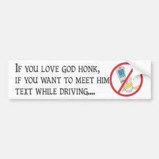 Don't Text and Drive! Bumper Sticker