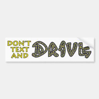 Don't Text and Drive Bumper Sticker Car Bumper Sticker