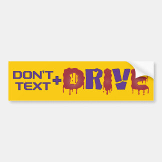 Don't Text and Drive Car Bumper Sticker