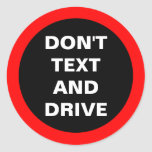 Don't Text and Drive Car Dashboard Bold Reminder Classic Round Sticker