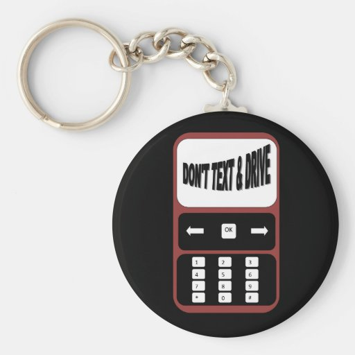 don't text and drive cell phone keychain